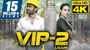VIP 2 Lalkar Hindi Dubbed Movie In 4K Ultra HD Quality | Dhanush, Kajol -  YouTube